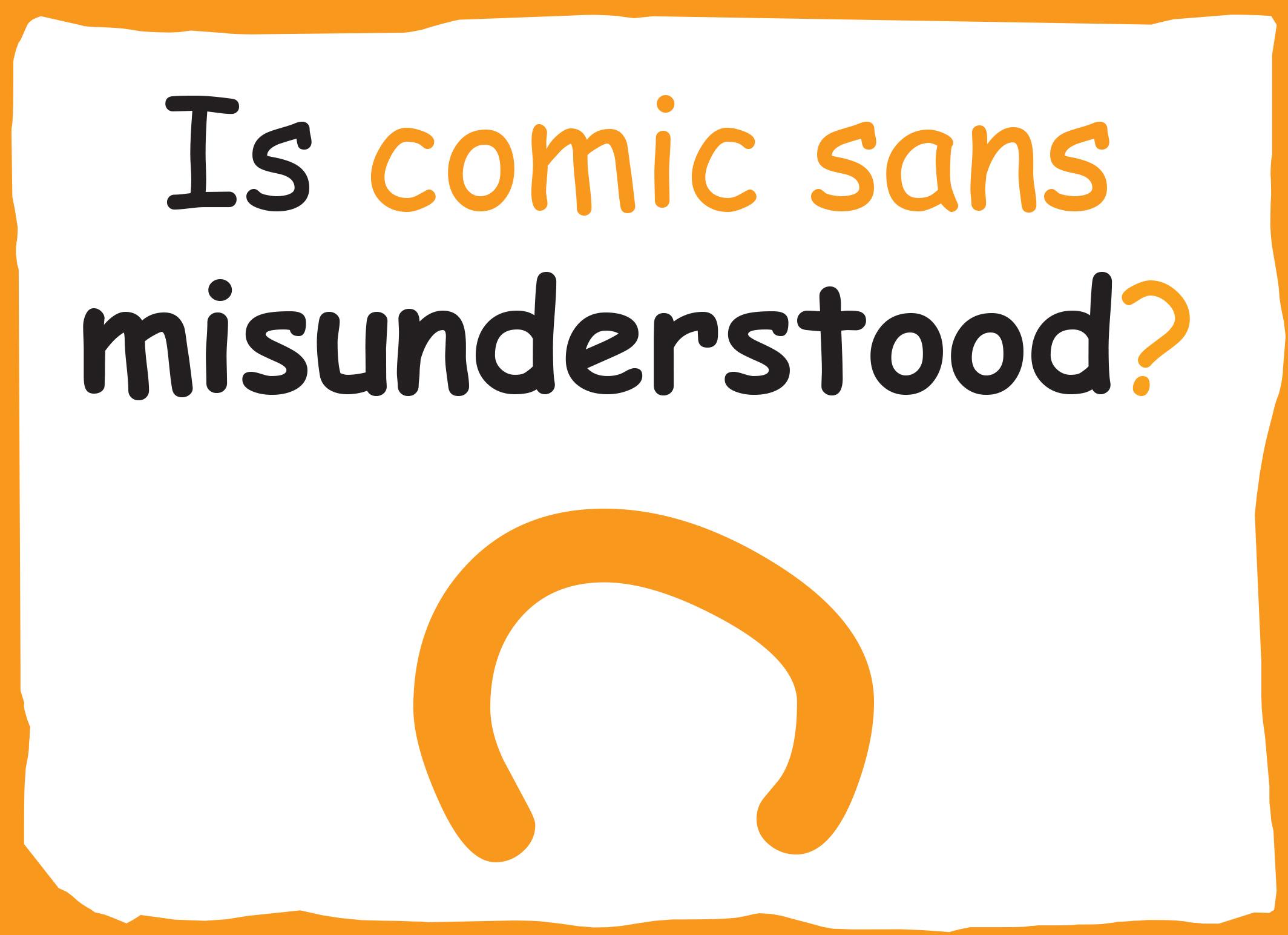 Is Comic Sans misunderstood?